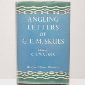 Angling Letters of GEM Skues 1st Edition